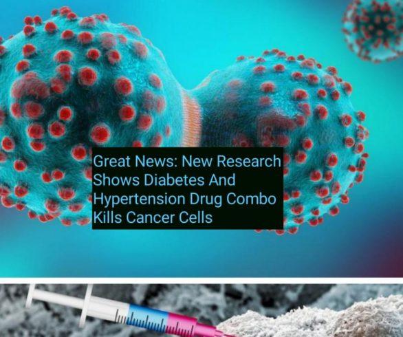 Diabetes And Hypertension Drug Combo Kills Cancer