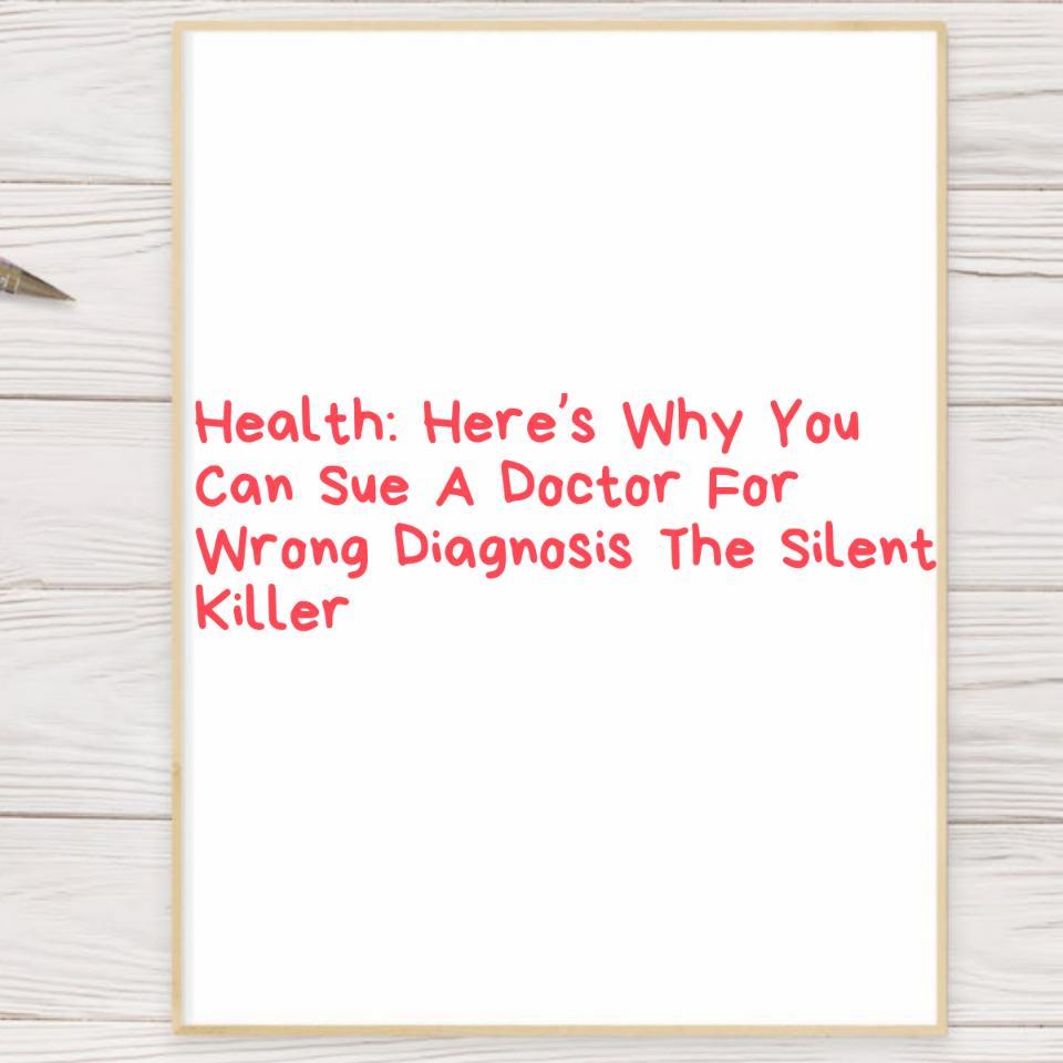 Sue A Doctor For Wrong Diagnosis